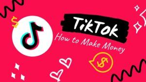 How-to-make-money-on-TikTok