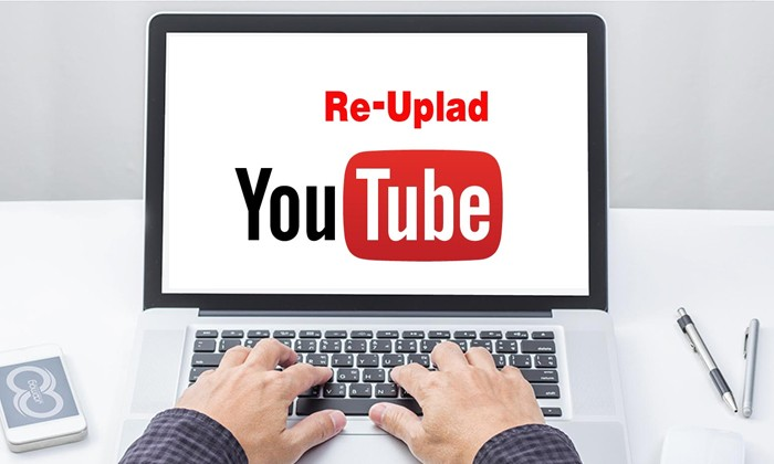 Re-upload video to make money on Youtube