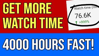 How to get 4000 watch hours?