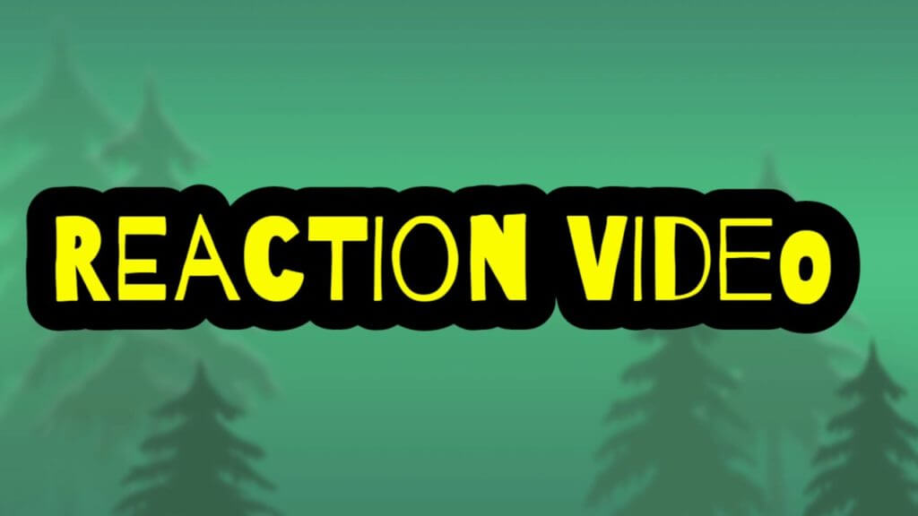 What-are-the-reaction-videos?