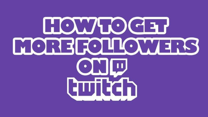Tips-to-get-more-twitch-followers-free