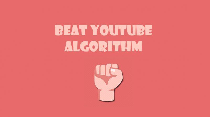 beating-the-youtube-algorithm
