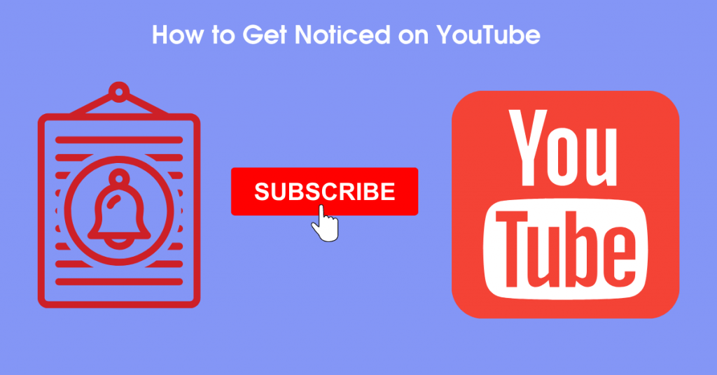 how-to-get-noticed-on-youtube