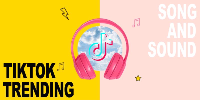 tiktok-algorithm-2021-Viral-songs