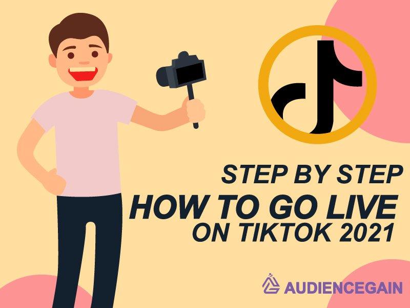 How To Go Live On TikTok AudienceGain